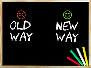 Old Way versus New Way message with sad and happy emoticon faces