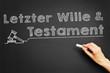 Letzter Wille & Testament
