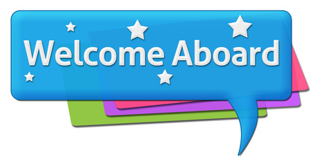 Welcome Aboard Colorful Comment Symbol