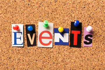 Events. The word Events in cut out magazine letters pinned to a