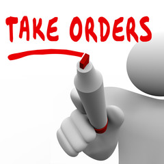 Take Orders Customer Sales Demands Fulfillment Man Writing Words