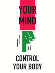 Words YOUR MIND CONTROL YOUR BODY