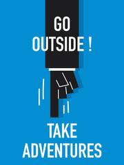 Words GO OUTSIDE TAKE ADVENTURES