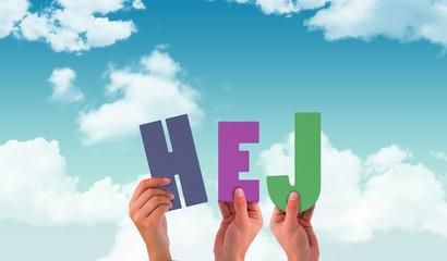 Composite image of hands holding up hej