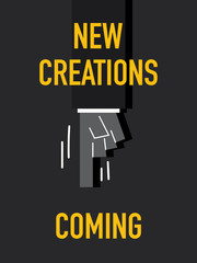 Words NEW CREATIONS COMING