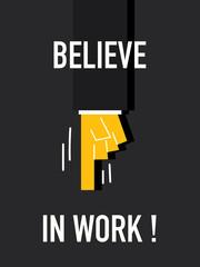 Words BELIEVE IN WORK
