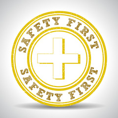 safety first sign seal, stamp graphic - vector eps10