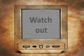 Watch out sign on vintage TV