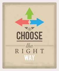 Choose The Right Way poster. EPS10.