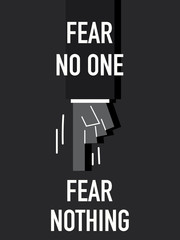 Words FEAR NO ONE FEAR NOTHING