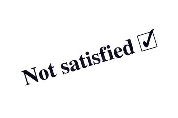 Not satisfied