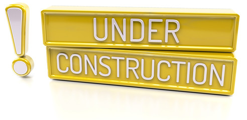 Under Construction - 3d banner, isolated on white background