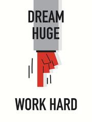 Words DREAM HUGE WORK HARD