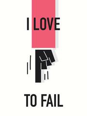 Words I LOVE TO FAIL