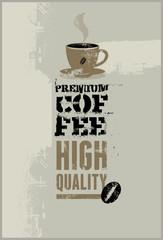Premium coffee. Vector grunge retro background.