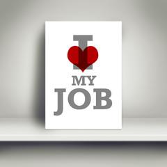 I Love My Job, Motivational Business Poster