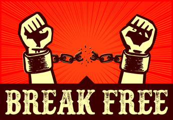 I want to break free! Hands with clenched fists breaking chains