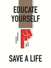Words EDUCATE YOURSELF SAVE A LIFE