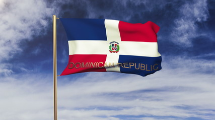 Dominican Republic flag with title waving in the wind. Looping