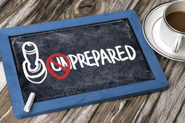 not unprepared concept