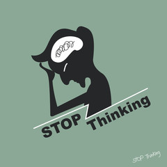 Stressed and Stop thinking concept