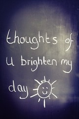Thoughts of you brighten my day