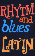 Rhytm and Blues, Latin painted on a wall. Part of a series.