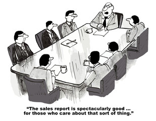 Cartoon of business meeting, the sales report is good.