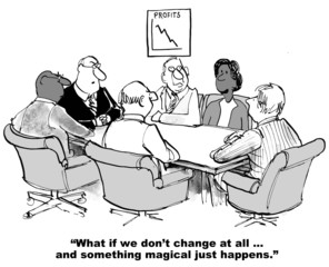 Cartoon of businesswoman saying what if we do not change.