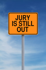 Jury is Still Out