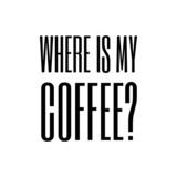 where is my coffee? - 80961459