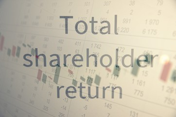 "Inscription ""Total shareholder return"". Financial concept."
