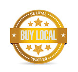 be loyal buy local seal sign illustration poster