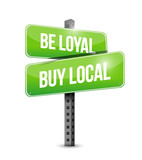 be loyal buy local road sign illustration poster