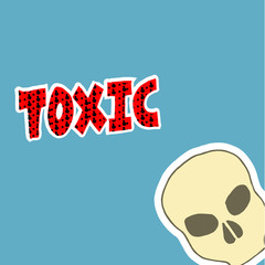 Toxic, skull and red tex over blue color bakground