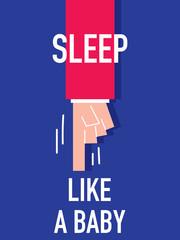 Words SLEEP LIKE A BABY