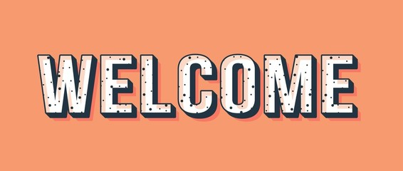 welcome, vintage styled typographic banner