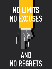 Words NO LIMITS NO EXCUSES AND NO REGRETS