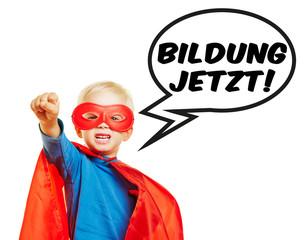Kind als Superheld fordert Bildung jetzt!