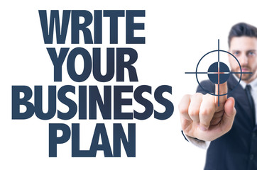 Business man pointing the text: Write Your Business Plan