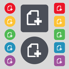 Add File document icon sign. A set of 12 colored buttons. Flat d