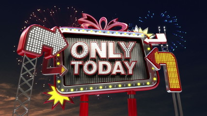Sale sign 'Only Today' in led light billboard promotion.