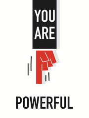 Words YOU ARE POWERFUL