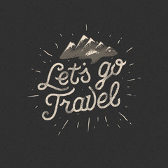Lets go travel, adventure motivation concept