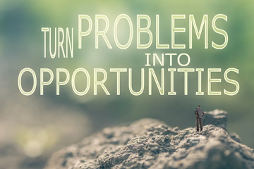 Turn Problems into Opportunities