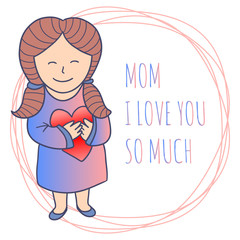 Greeting card for Mother's Day. Cute little girl.