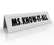 Ms. Know It All Name Tent Card Smart Intelligent Wise Person Spe