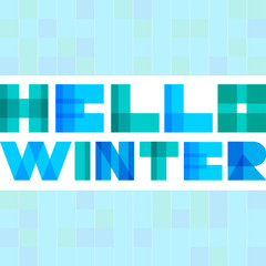 Modern simple rectangle colorised letters. Hello winter concept