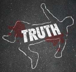 Death of the Truth Chalk Body Outline Deceit Lies Fraud Coverup