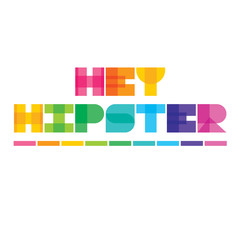 Colorful vector text hey hipster